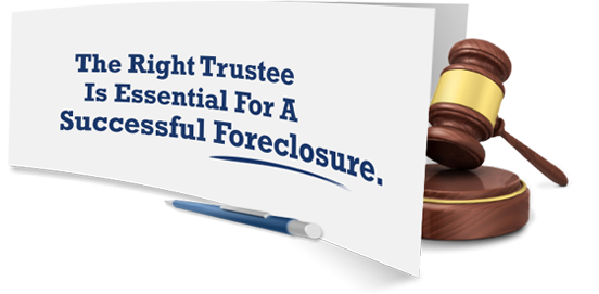 Image: The Right Trustee is Essential for a Successful Foreclosure